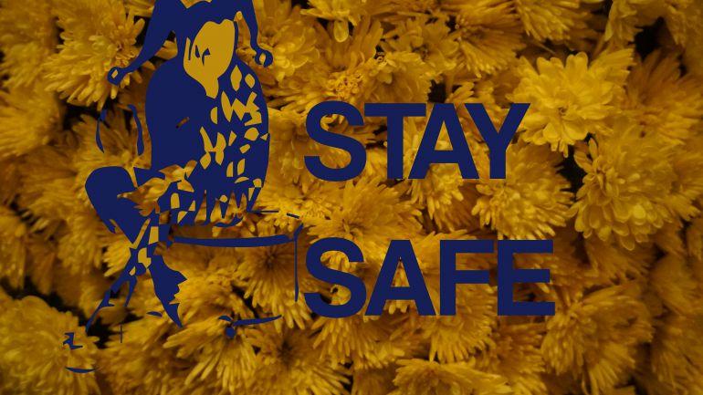 STAY SAFE !
